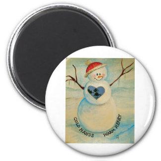 Cold hands, warm heart, snowman 2 inch round magnet
