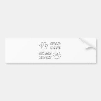 Cold Nose Warm Heart Bumper Sticker
