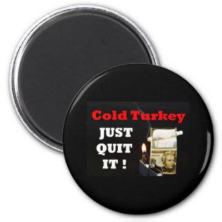 Cold Turkey 2 Inch Round Magnet
