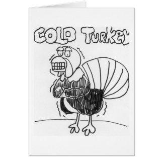 Cold Turkey Greeting Card