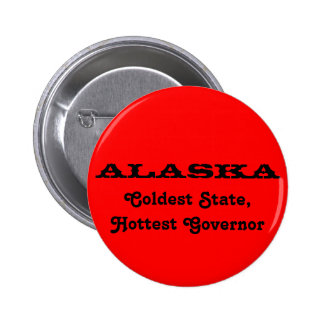 Coldest State, Hottest Gorvernor 2 Inch Round Button