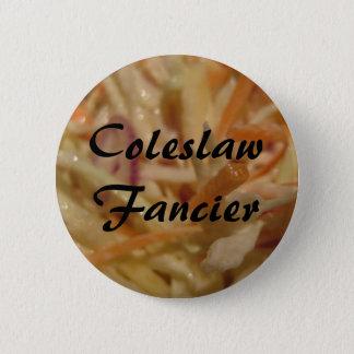Coleslaw Fancier Button