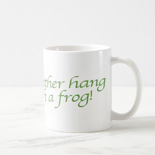 Colgaría bastante con una taza de la rana
