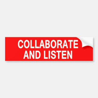 Collaborate and Listen Bumper Sticker