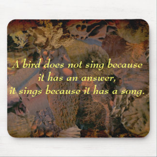 collage 5, A bird does not sing because it has ... Mouse Pad