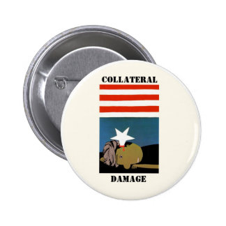 Collateral Damage Pinback Button