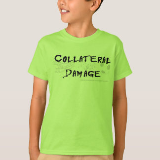Collateral Damage T-Shirt