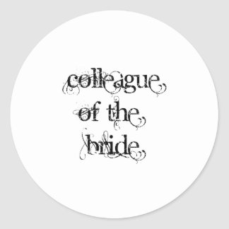 Colleague of the Bride Round Stickers