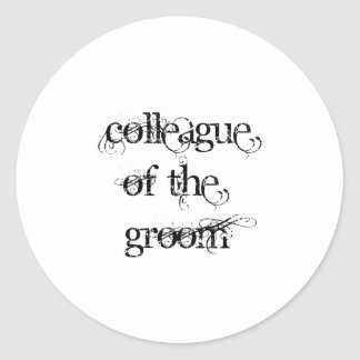 Colleague of the Groom Round Sticker