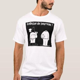 Colleague of Torturer (François City & Gdb Gdblog) T-Shirt