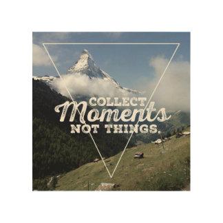 Collect momento not Things - cuerno de laso Impresión En Madera