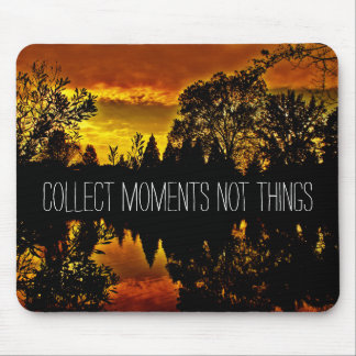 Collect Moments Not Things Inspirational Quote Mouse Pad