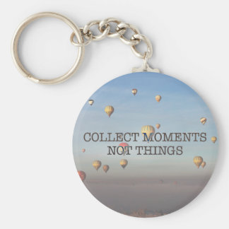 Collect Moments Not Things Keychain