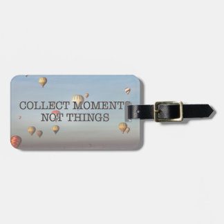 Collect Moments Not Things Luggage Tag