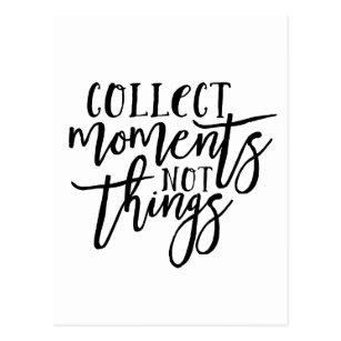 Collect Moments Not Things Gifts On Zazzle