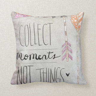 Collect Moments Not Things Throw Pillow