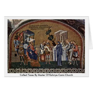 Collect Taxes By Master Of Kahriye-Cami-Church Greeting Card