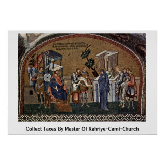 Collect Taxes By Master Of Kahriye-Cami-Church Poster