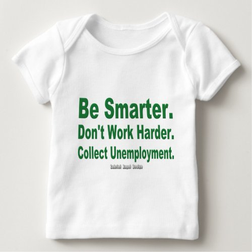 Collect Unemployment Baby T_Shirt