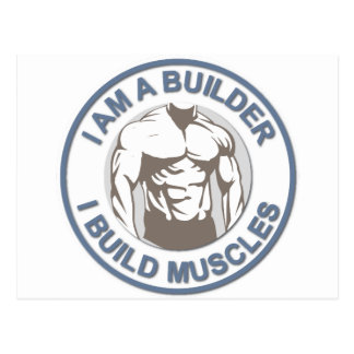 """Collection """" I AM A BUILDER"""" - I build muscles Postcard"""
