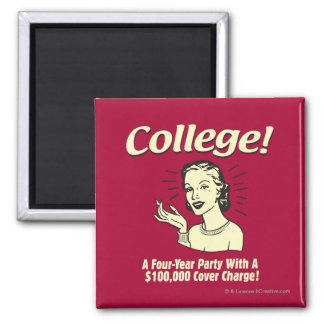 College: 4 Year Party 100,000 Cover 2 Inch Square Magnet
