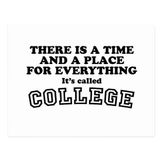 College - A time and a place for everything Post Card