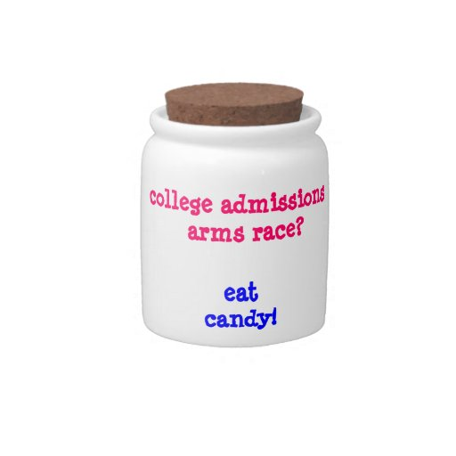 College Admissions Arms Race, the candy jar! Candy Dishes
