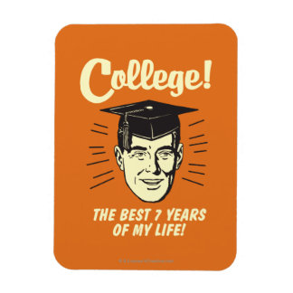 College: Best 7 Years Of My Life Magnet