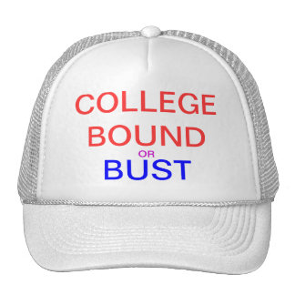 COLLEGE BOUND or BUST - CUSTOMIZABLE CAP - MAKE $ Trucker Hat