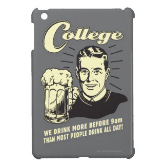 College: Drink More Before 9 AM Case For The iPad Mini
