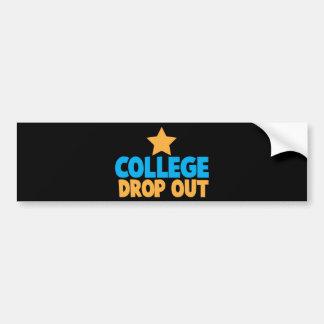 College Drop out Bumper Sticker
