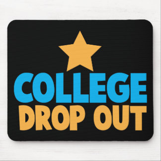 College Drop out Mouse Pad