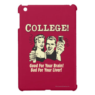 College: Good For Brain Bad For Liver Case For The iPad Mini