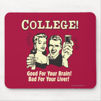 College: Good For Brain Bad For Liver Mouse Pad