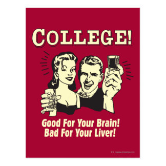 College: Good For Brain Bad For Liver Postcard