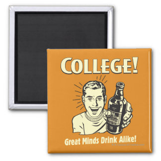 College: Great Minds Drink Alike 2 Inch Square Magnet