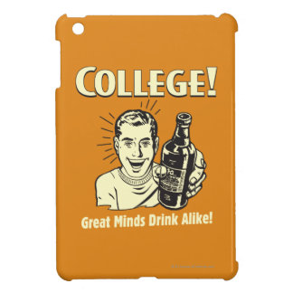 College: Great Minds Drink Alike Case For The iPad Mini