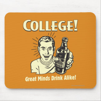 College: Great Minds Drink Alike Mouse Pad