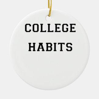 College Habits Ceramic Ornament