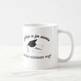 College is for sissies coffee mug