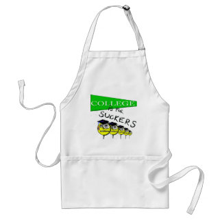 College Is For Suckers Adult Apron