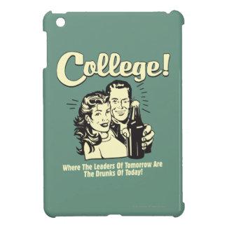 College: Leaders Tomorrow Drunk Today iPad Mini Cases