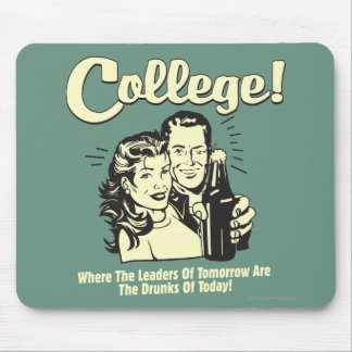 College: Leaders Tomorrow Drunk Today Mouse Pad