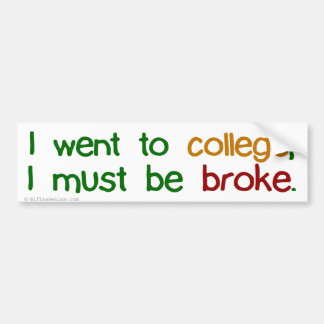 College left me broke bumper sticker