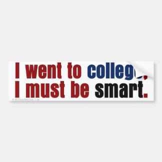 College made me smart bumper sticker