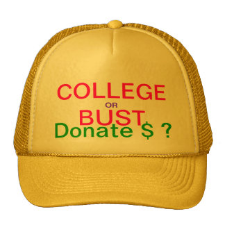COLLEGE or BUST - Donate $ ? - Make money cap Trucker Hat