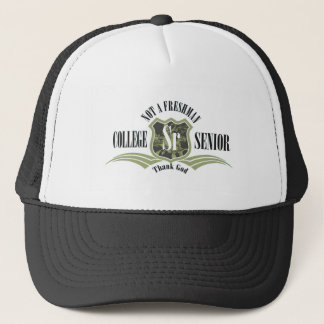 College Senior Not a Freshman Trucker Hat