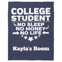 College Student No Sleep No Money No Life Fleece Blanket