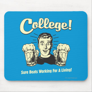 College: Sure Beats Working Living Mouse Pad