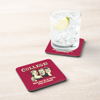 College: What Goes On School Stays Beverage Coasters